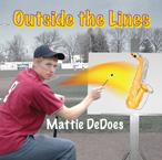 """Outside The Lines"" - Mattie DeDoes"